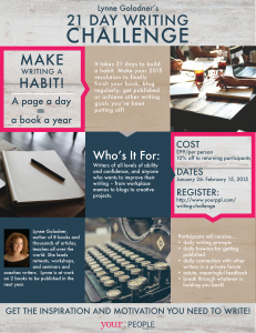 Register for the 21 day writers challenge at http://www.yourppl.com/events/lynne-golodners-21-day-writing-challenge/