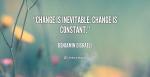 quote-Benjamin-Disraeli-change-is-inevitable-change-is-constant-1860