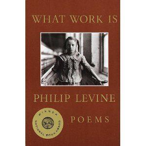 what-work-is-philip-levinejpg-c2b3dd2eb268173f